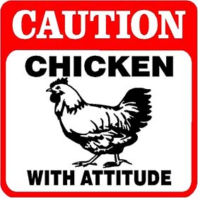 Chicken With Attitude Sign