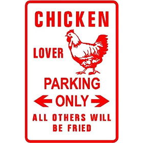 Chicken Lover Parking Sign