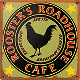 Rooster's Roadhouse Cafe Tin Sign
